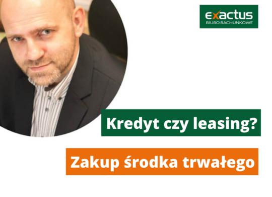 kredyt czy leasing? ekspert Exactus radzi